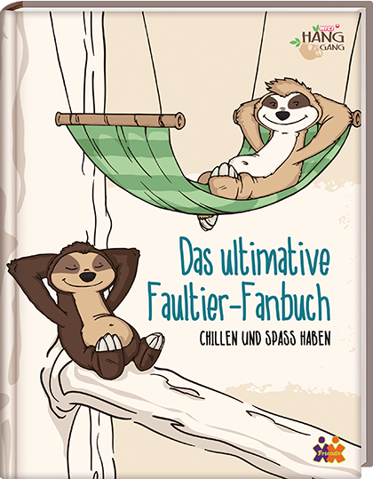 Hang Gang. Das ultimative Faultier-Fanbuch